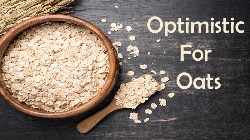 Optimistic for Oats